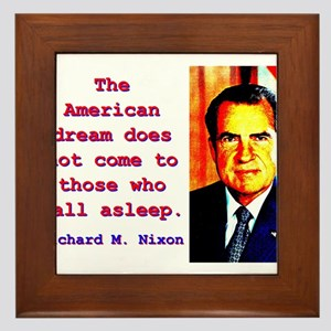 The American Dream - Richard Nixon Framed Tile