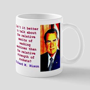 Isn't It Better To Talk - Richard Nixon 11 oz