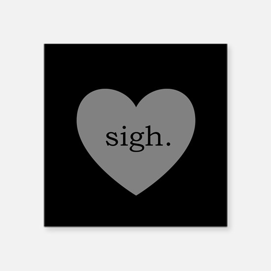 "Grey Heart Sigh Square Sticker 3"" x 3"""