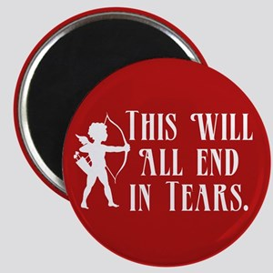 This Will All End In Tears Magnet