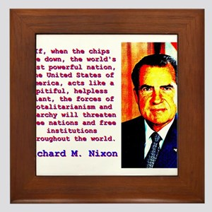 If When The Chips Are Down - Richard Nixon Framed
