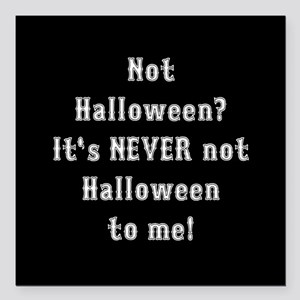 """Never Not Halloween To Me Square Car Magnet 3"""" x 3"""