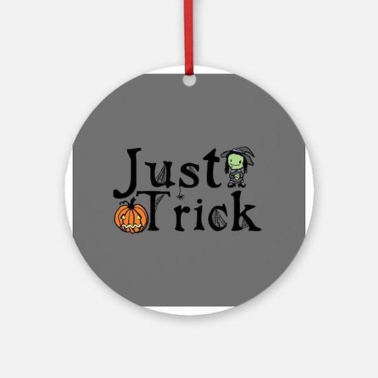 Halloween Just Trick Ornament (Round)