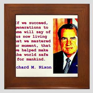If We Succeed - Richard Nixon Framed Tile