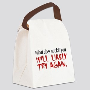 What does not kill you... Canvas Lunch Bag