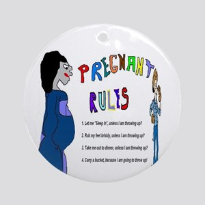 Pregnant Rules Ornament (Round)