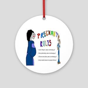 Pregnant Rules Ornament (Round)