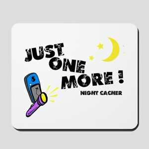 Just One More! Mousepad