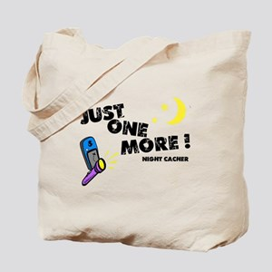 Just One More! Tote Bag