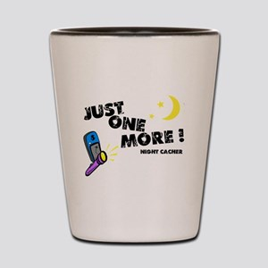 Just One More! Shot Glass