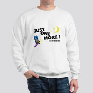 Just One More! Sweatshirt