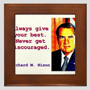 Always Give Your Best - Richard Nixon Framed Tile