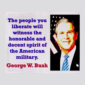 The People You Liberate - G W Bush Throw Blanket