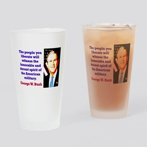 The People You Liberate - G W Bush Drinking Glass