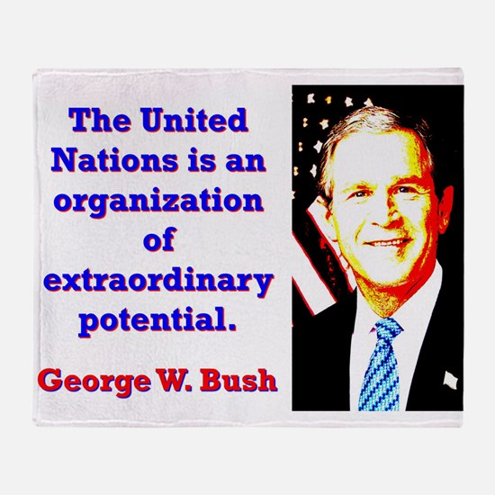The United Nations Is - G W Bush Throw Blanket