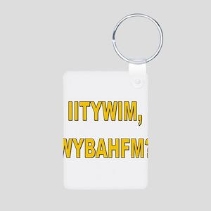 IITYWIMWYBAHFM Aluminum Photo Keychain