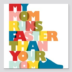 My Mom Runs Faster Than Your Mom Square Car Magnet