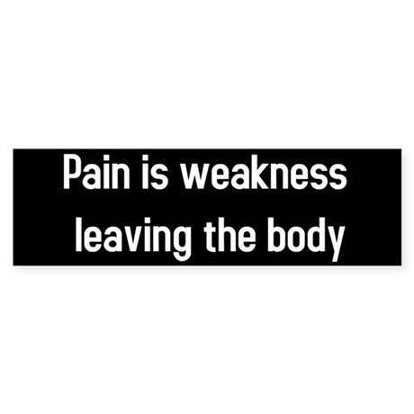 Pain is weakness Sticker (Bumper)