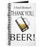 I feel Better. Thank you, Beer! Journal