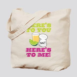 Heres To You Tote Bag