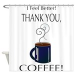 Thank you, Coffee! Shower Curtain