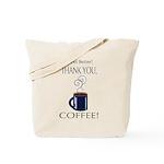 Thank you, Coffee! Tote Bag