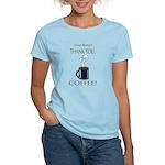 Thank you, Coffee! Women's Light T-Shirt