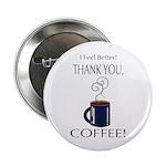 "Thank you, Coffee! 2.25"" Button"