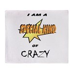 I am a special kind of crazy Throw Blanket