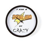 I am a special kind of crazy Wall Clock