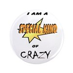 """I am a special kind of crazy 3.5"""" Button"""