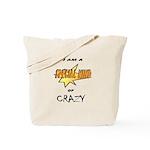 I am a special kind of crazy Tote Bag