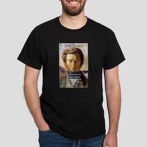 Endurance Is Nobler - John Ruskin T-Shirt