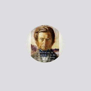 Which Of Us - John Ruskin Mini Button