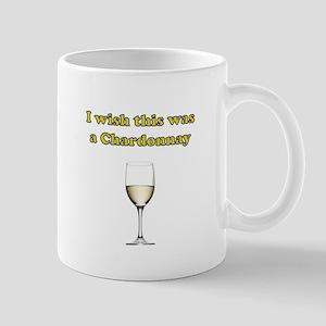 I Wish this was a Chardonnay Mug