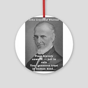 Press Bravely Onward - John Greenleaf Whittier Rou