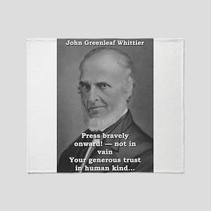 Press Bravely Onward - John Greenleaf Whittier Thr
