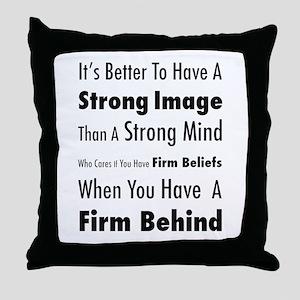 Firm Behind Throw Pillow