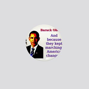 And Because They Kept Marching - Barack Obama Mini
