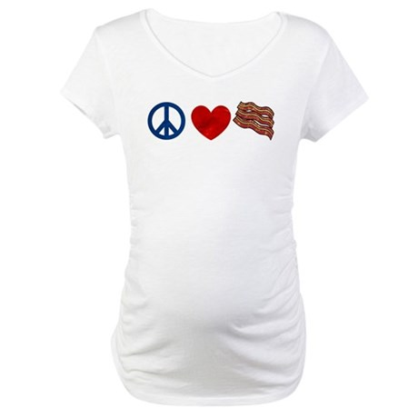 Peace Love and Bacon Strips Maternity T-Shirt
