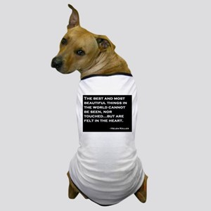 The Most Beautiful Things Dog T-Shirt