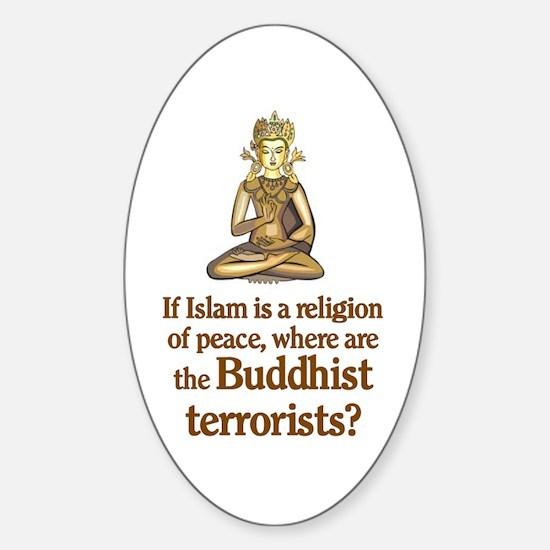 Buddhist Terrorists Oval Decal
