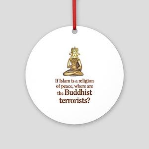 Buddhist Terrorists Ornament (Round)