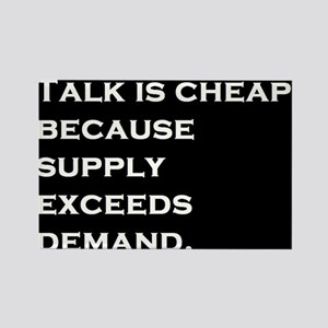 Talk is Cheap Rectangle Magnet