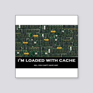 "Loaded With Cache Square Sticker 3"" x 3"""