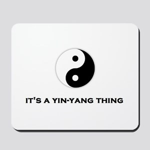 Yin Yang Thing Mousepad
