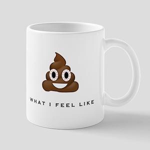 What I Feel Like Mug