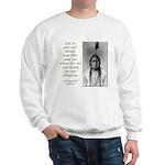 Sitting Bull Quote Sweatshirt