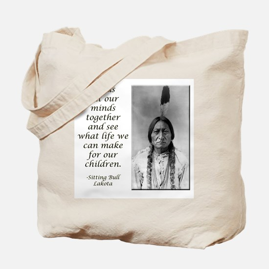 Sitting Bull Quote Tote Bag