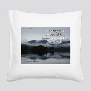 Charity Is A Virtue - Joseph Addison Square Canvas